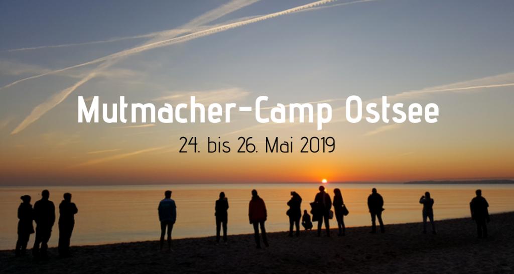 Mutmacher-Camp Ostsee FRühjhar 2019
